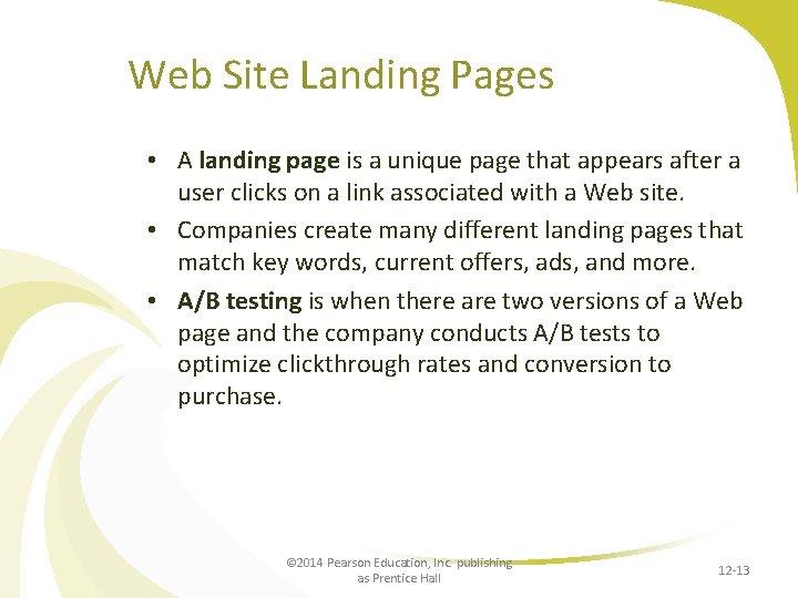 Web Site Landing Pages • A landing page is a unique page that appears