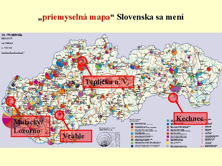 """""""priemyselná mapa"""" Slovenska sa mení Teplička n. V. Malacky/ Lozorno Kechnec Vráble"""