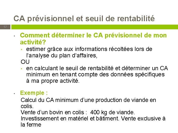 CA prévisionnel et seuil de rentabilité 17 • Comment déterminer le CA prévisionnel de