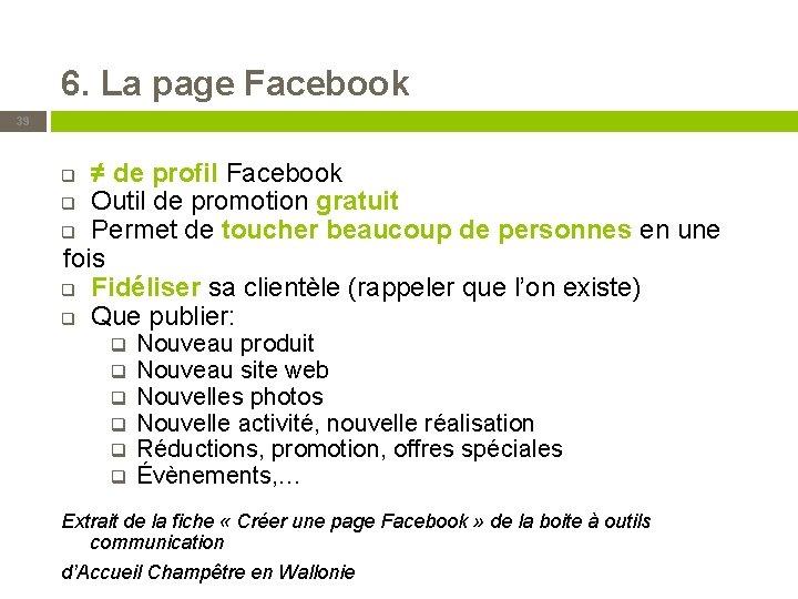 6. La page Facebook 39 ≠ de profil Facebook q Outil de promotion gratuit