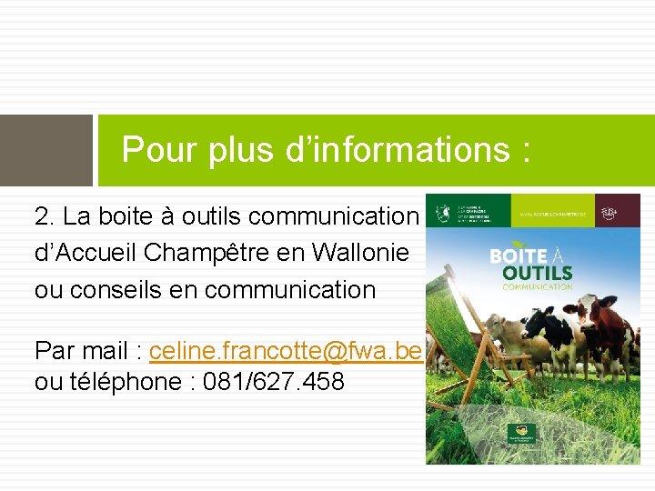 Pour plus d'informations : 2. La boite à outils communication d'Accueil Champêtre en Wallonie
