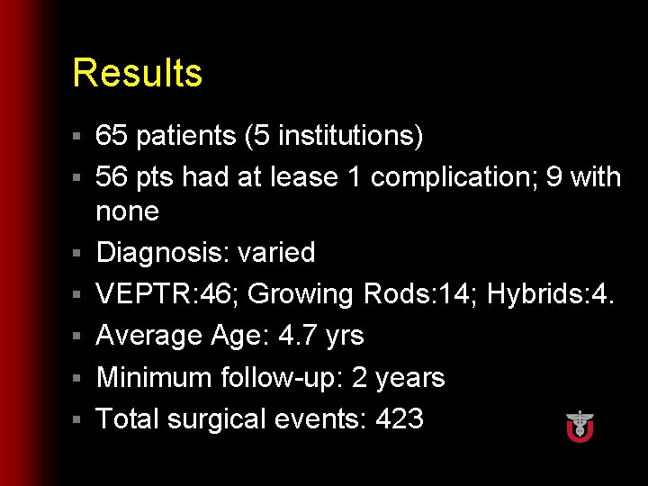 Results § § § § 65 patients (5 institutions) 56 pts had at lease