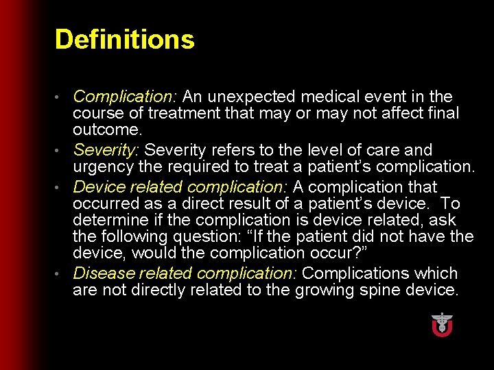 Definitions Complication: An unexpected medical event in the course of treatment that may or