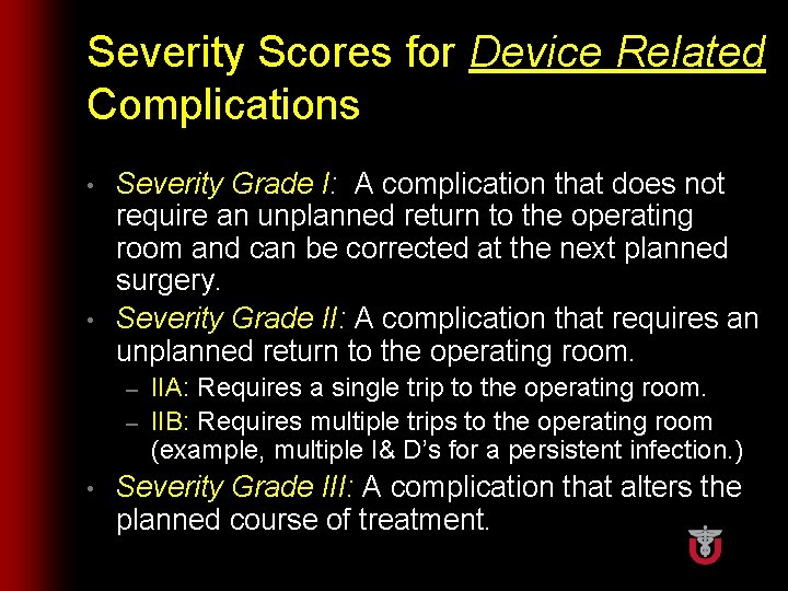 Severity Scores for Device Related Complications Severity Grade I: A complication that does not