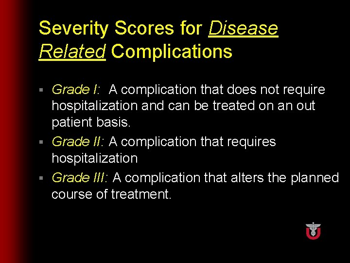 Severity Scores for Disease Related Complications Grade I: A complication that does not require