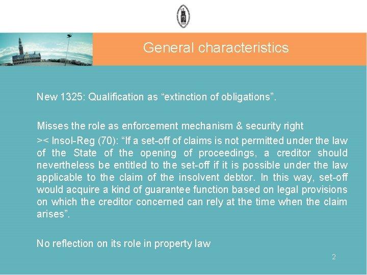 """General characteristics New 1325: Qualification as """"extinction of obligations"""". Misses the role as enforcement"""