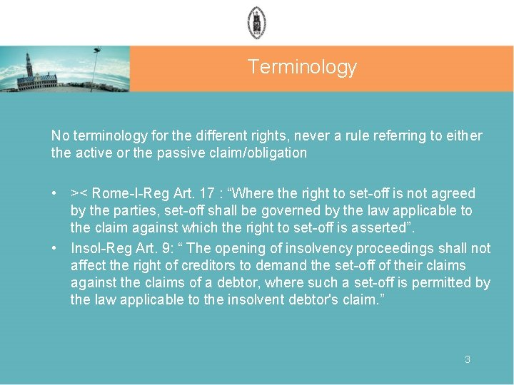 Terminology No terminology for the different rights, never a rule referring to either the