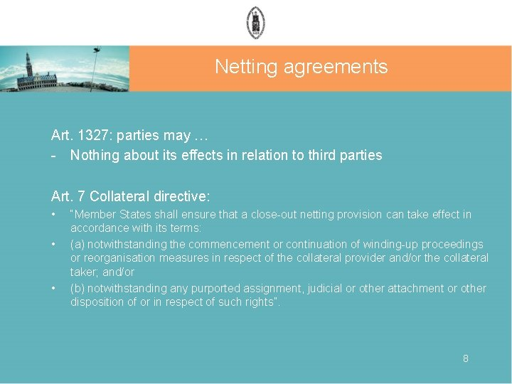 Netting agreements Art. 1327: parties may … - Nothing about its effects in relation