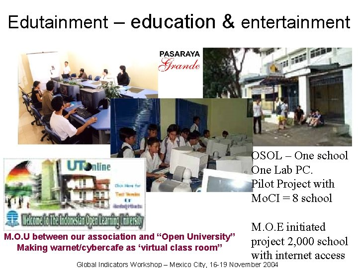 Edutainment – education & entertainment OSOL – One school One Lab PC. Pilot Project