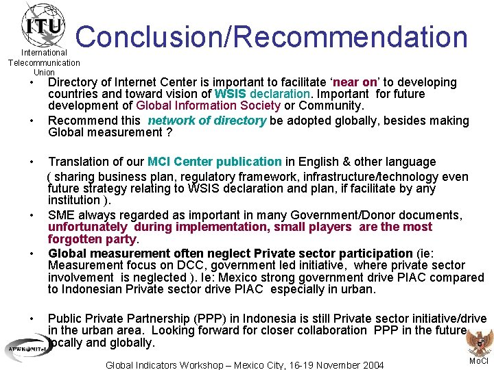 Conclusion/Recommendation International Telecommunication Union • • • Directory of Internet Center is important to