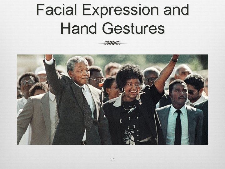 Facial Expression and Hand Gestures 24