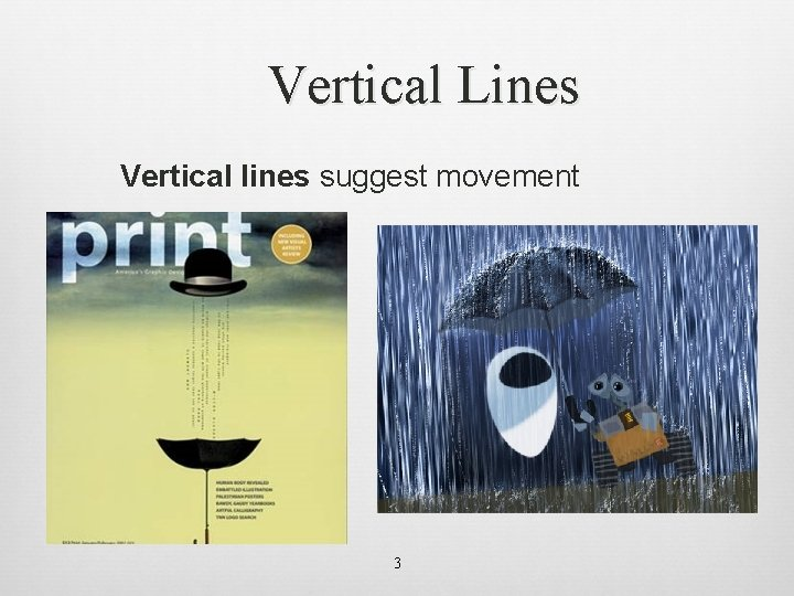 Vertical Lines Vertical lines suggest movement 3