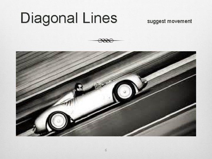 Diagonal Lines 6 suggest movement