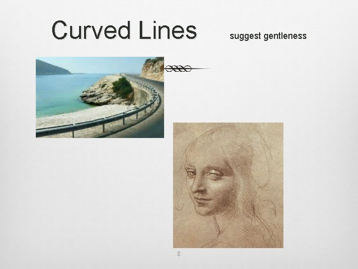 Curved Lines 8 suggest gentleness