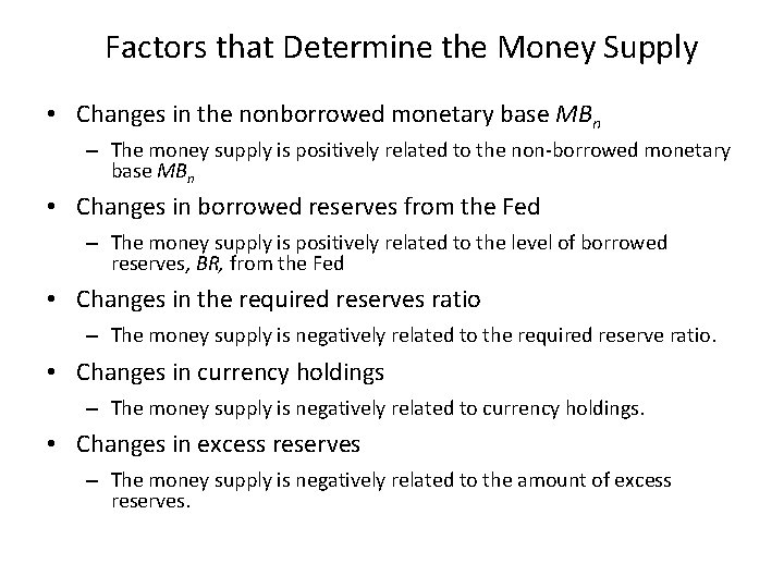 Factors that Determine the Money Supply • Changes in the nonborrowed monetary base MBn