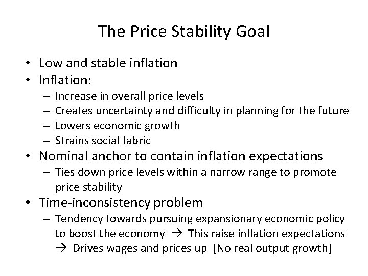 The Price Stability Goal • Low and stable inflation • Inflation: – – Increase