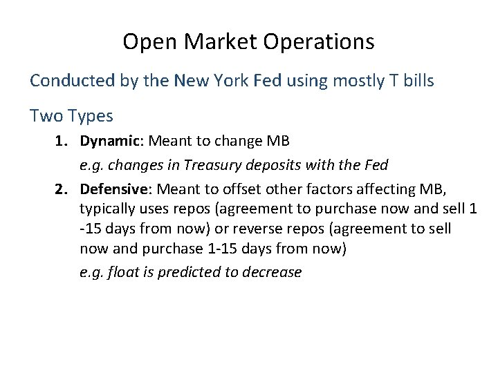 Open Market Operations Conducted by the New York Fed using mostly T bills Two