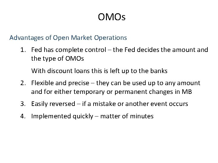 OMOs Advantages of Open Market Operations 1. Fed has complete control – the Fed