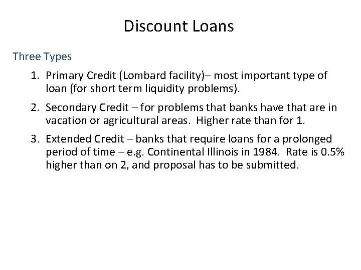 Discount Loans Three Types 1. Primary Credit (Lombard facility)– most important type of loan