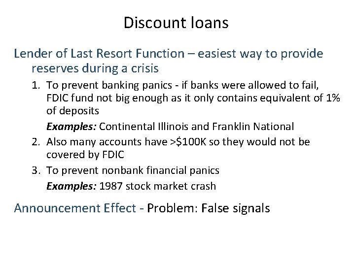 Discount loans Lender of Last Resort Function – easiest way to provide reserves during
