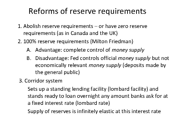 Reforms of reserve requirements 1. Abolish reserve requirements – or have zero reserve requirements