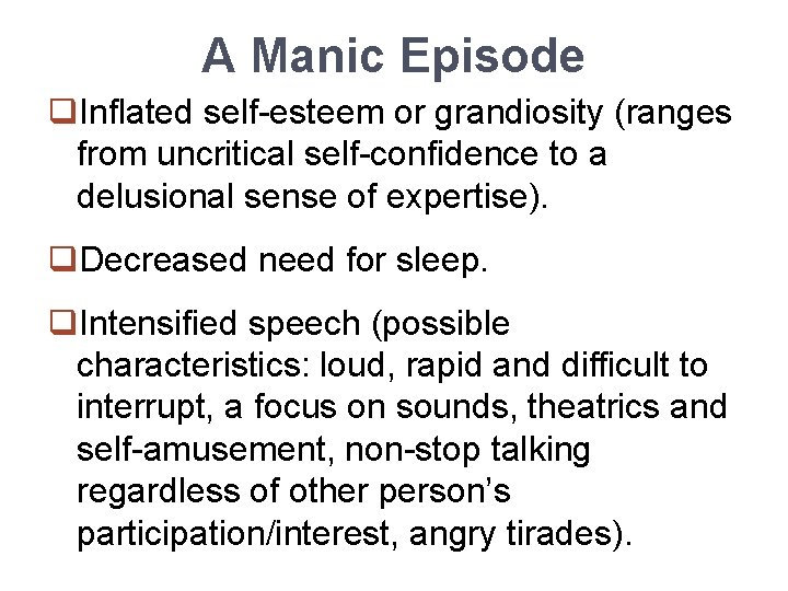 A Manic Episode q. Inflated self-esteem or grandiosity (ranges from uncritical self-confidence to a
