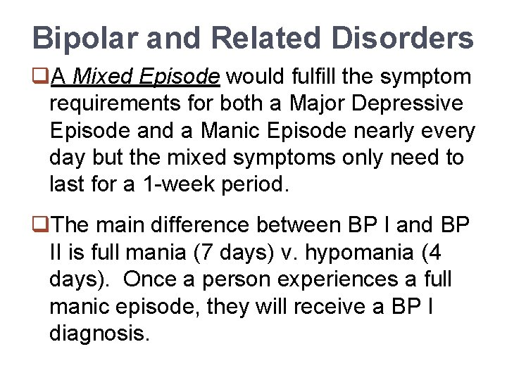 Bipolar and Related Disorders q. A Mixed Episode would fulfill the symptom requirements for