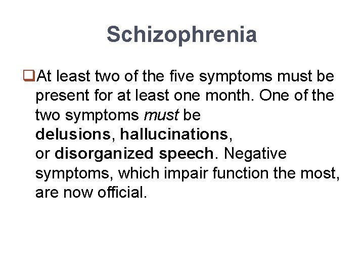 Schizophrenia q. At least two of the five symptoms must be present for at