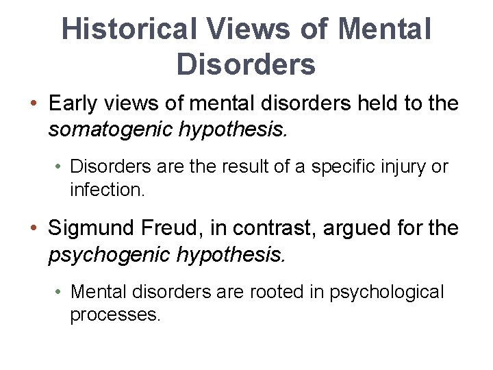 Historical Views of Mental Disorders • Early views of mental disorders held to the