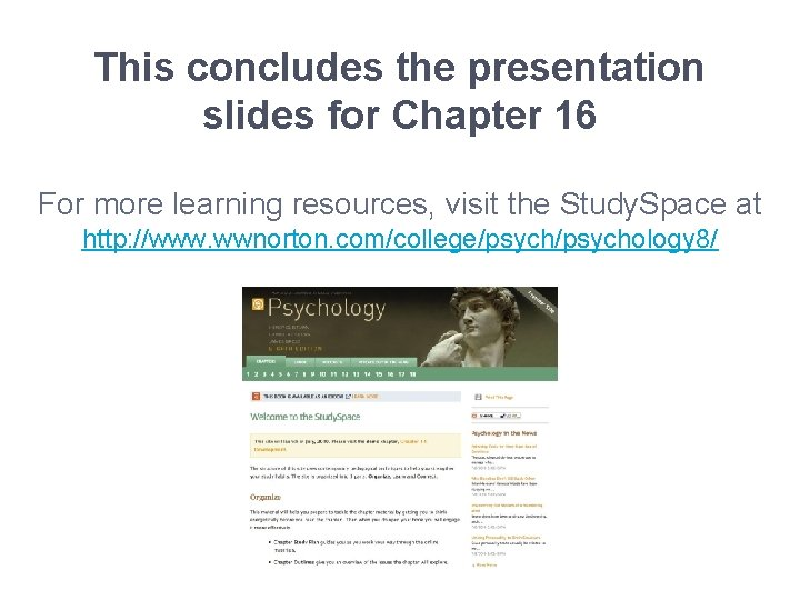 This concludes the presentation slides for Chapter 16 For more learning resources, visit the