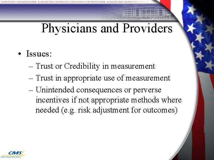 Physicians and Providers • Issues: – Trust or Credibility in measurement – Trust in