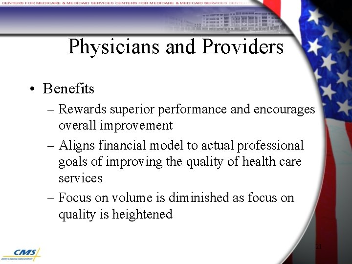 Physicians and Providers • Benefits – Rewards superior performance and encourages overall improvement –