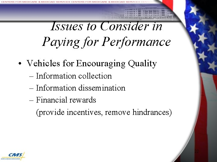 Issues to Consider in Paying for Performance • Vehicles for Encouraging Quality – Information