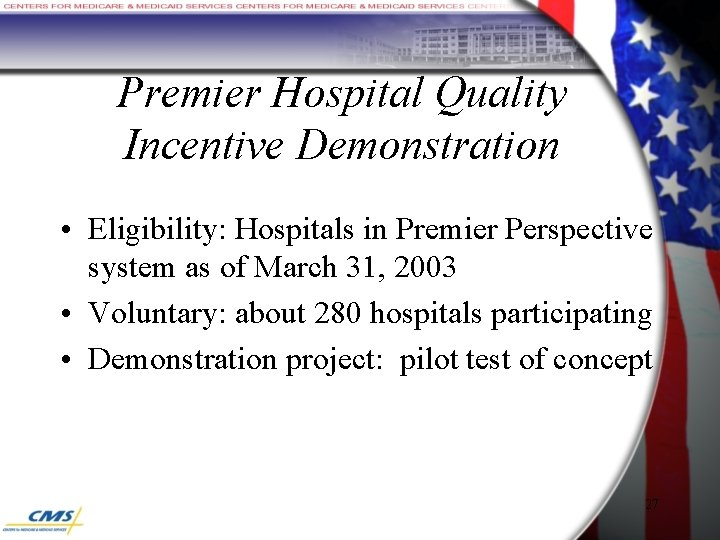 Premier Hospital Quality Incentive Demonstration • Eligibility: Hospitals in Premier Perspective system as of