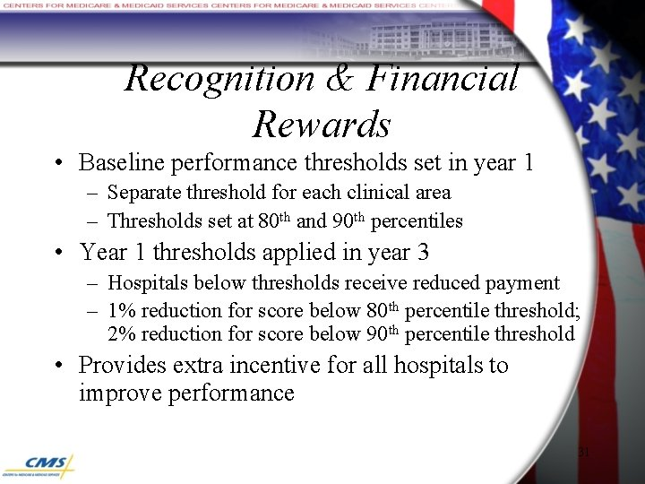Recognition & Financial Rewards • Baseline performance thresholds set in year 1 – Separate