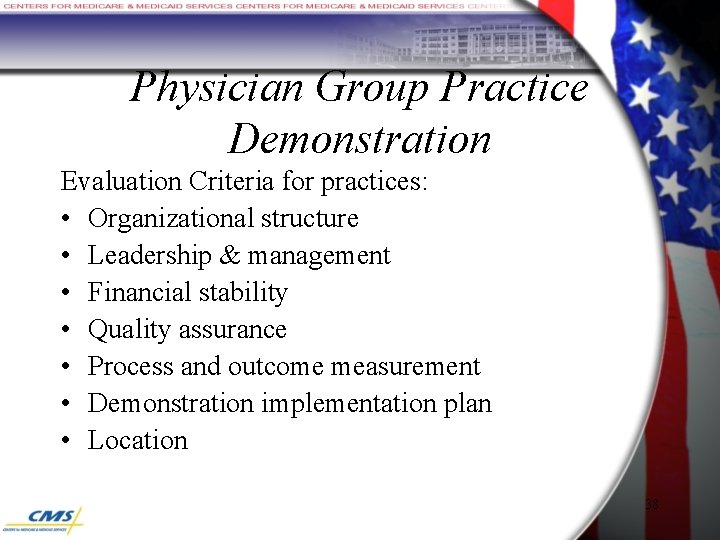 Physician Group Practice Demonstration Evaluation Criteria for practices: • Organizational structure • Leadership &