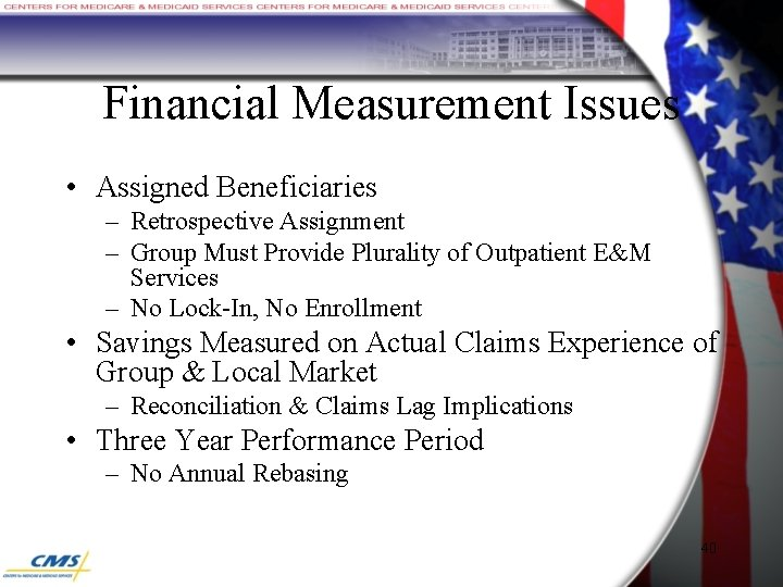 Financial Measurement Issues • Assigned Beneficiaries – Retrospective Assignment – Group Must Provide Plurality