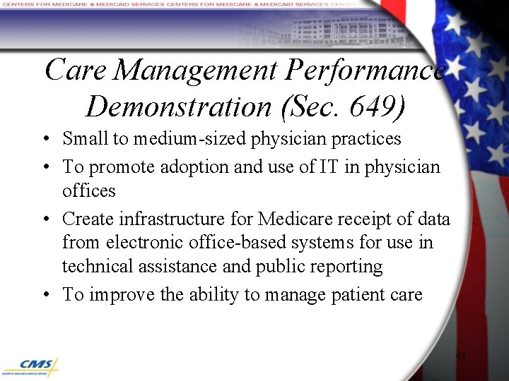 Care Management Performance Demonstration (Sec. 649) • Small to medium-sized physician practices • To
