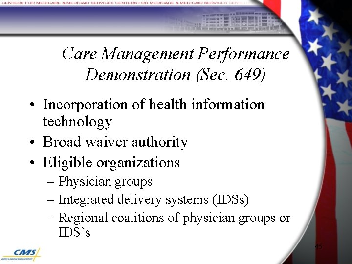 Care Management Performance Demonstration (Sec. 649) • Incorporation of health information technology • Broad