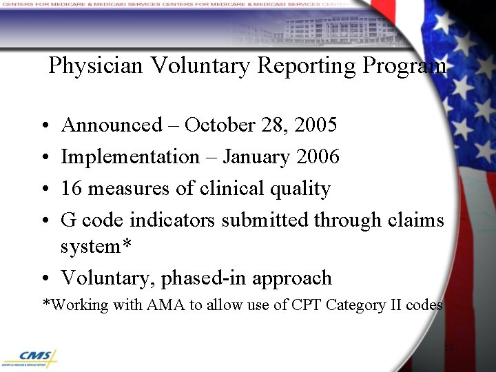 Physician Voluntary Reporting Program • • Announced – October 28, 2005 Implementation – January