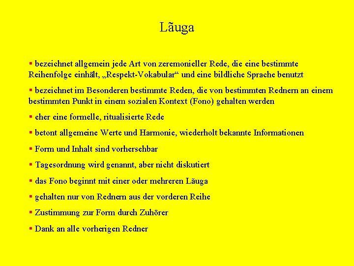 Lãuga § bezeichnet allgemein jede Art von zeremonieller Rede, die eine bestimmte Reihenfolge einhält,