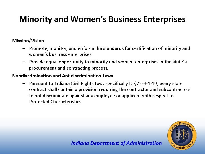 Minority and Women's Business Enterprises Mission/Vision – Promote, monitor, and enforce the standards for