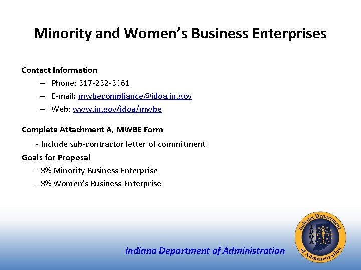 Minority and Women's Business Enterprises Contact Information – Phone: 317 -232 -3061 – E-mail: