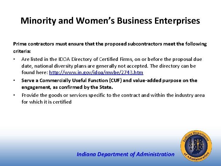 Minority and Women's Business Enterprises Prime contractors must ensure that the proposed subcontractors meet