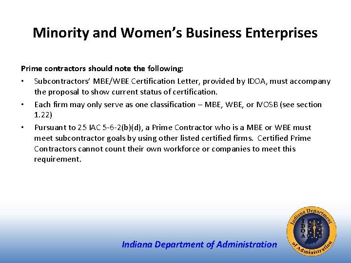 Minority and Women's Business Enterprises Prime contractors should note the following: • Subcontractors' MBE/WBE