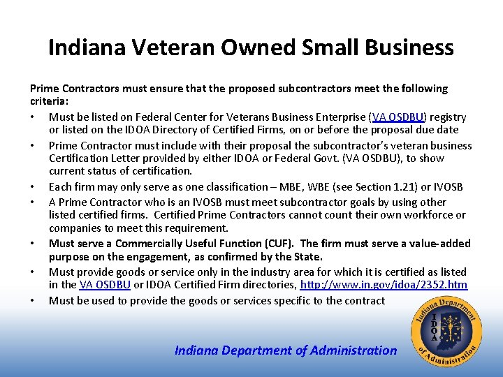 Indiana Veteran Owned Small Business Prime Contractors must ensure that the proposed subcontractors meet