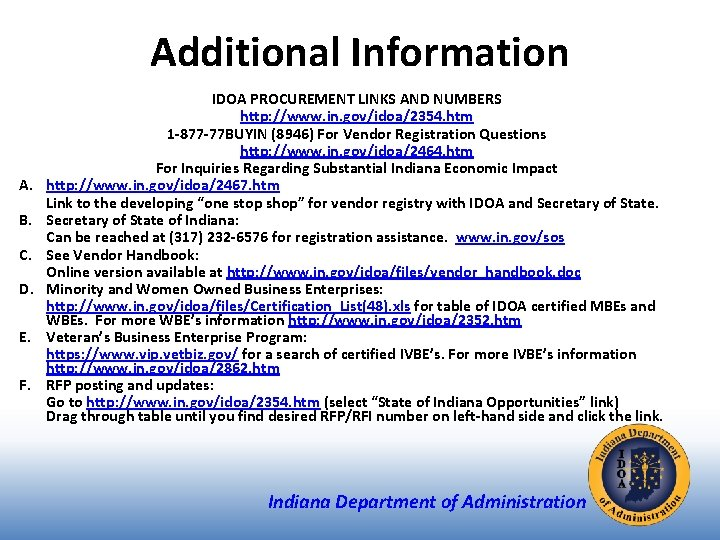 Additional Information A. B. C. D. E. F. IDOA PROCUREMENT LINKS AND NUMBERS http: