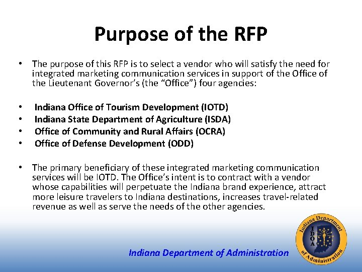 Purpose of the RFP • The purpose of this RFP is to select a