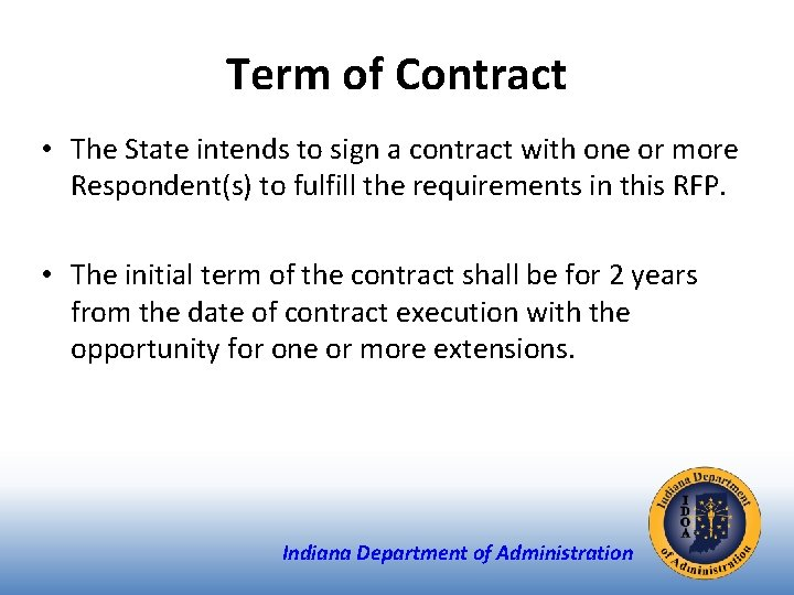 Term of Contract • The State intends to sign a contract with one or