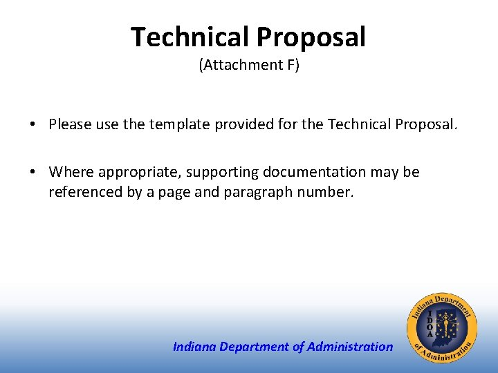 Technical Proposal (Attachment F) • Please use the template provided for the Technical Proposal.